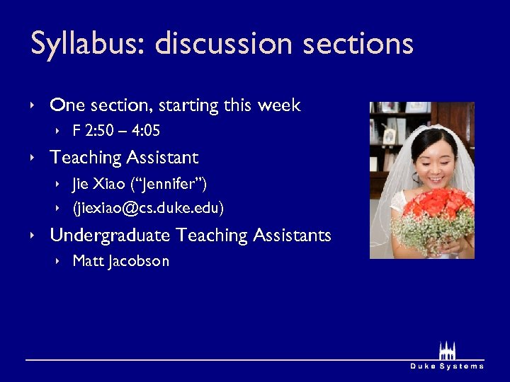 Syllabus: discussion sections ê One section, starting this week ê F 2: 50 –