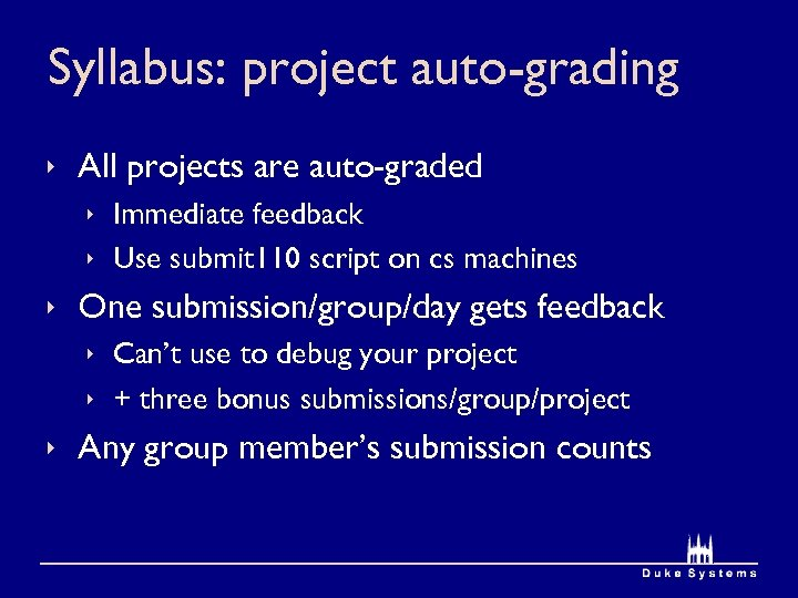 Syllabus: project auto-grading ê All projects are auto-graded ê Immediate feedback ê Use submit