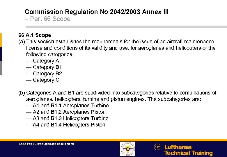 Commission Regulation No 2042/2003 Annex III – Part 66 Scope 66. A. 1 Scope