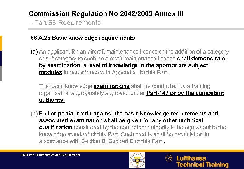 Commission Regulation No 2042/2003 Annex III – Part 66 Requirements 66. A. 25 Basic