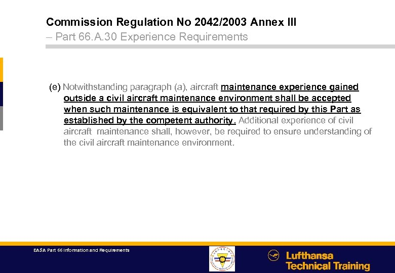 Commission Regulation No 2042/2003 Annex III – Part 66. A. 30 Experience Requirements (e)