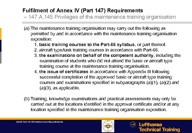 Fulfilment of Annex IV (Part 147) Requirements – 147. A. 145 Privileges of the