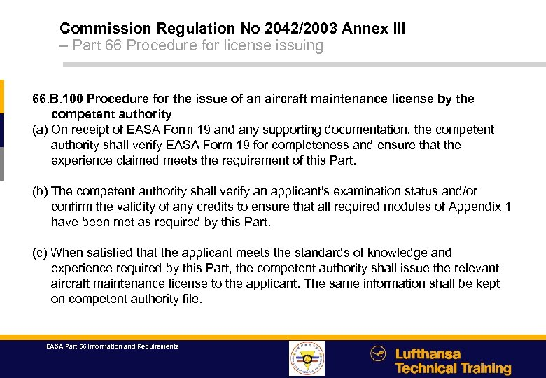 Commission Regulation No 2042/2003 Annex III – Part 66 Procedure for license issuing 66.