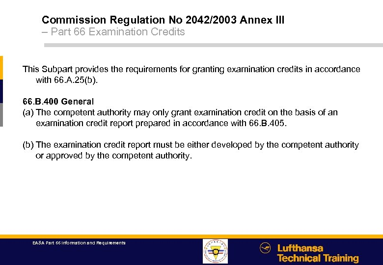 Commission Regulation No 2042/2003 Annex III – Part 66 Examination Credits This Subpart provides