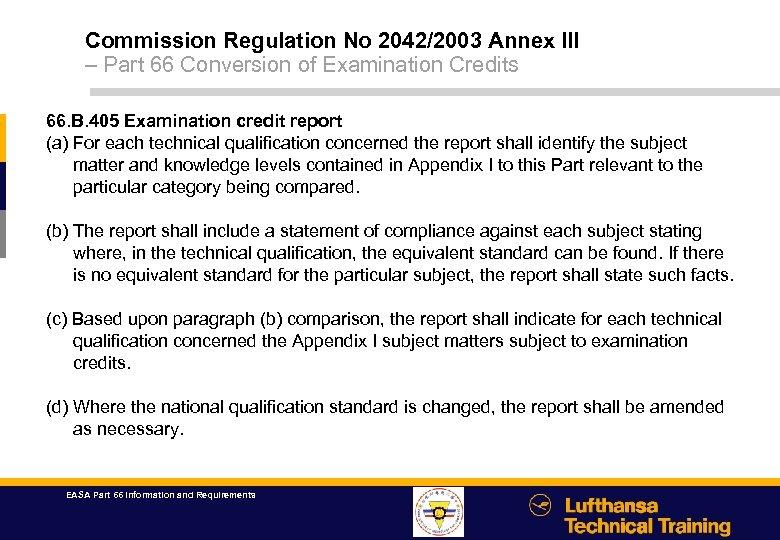 Commission Regulation No 2042/2003 Annex III – Part 66 Conversion of Examination Credits 66.