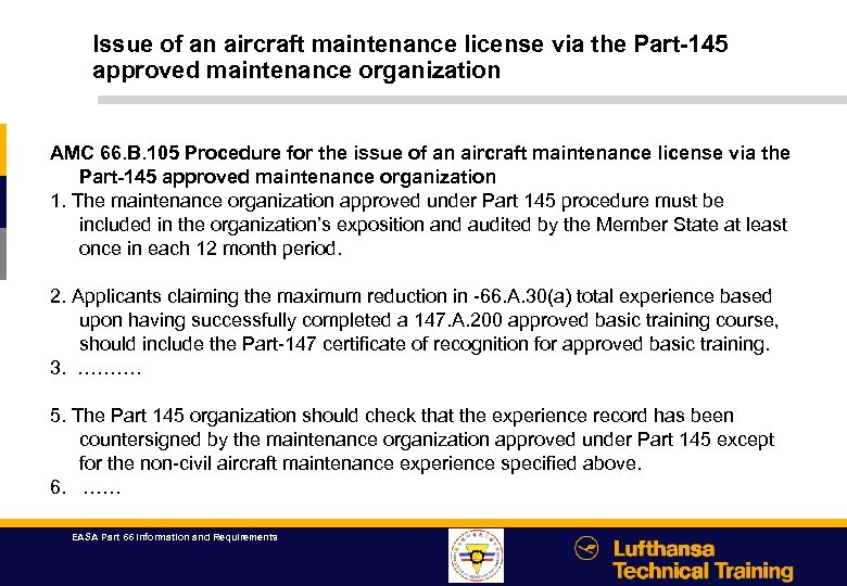 Issue of an aircraft maintenance license via the Part-145 approved maintenance organization AMC 66.