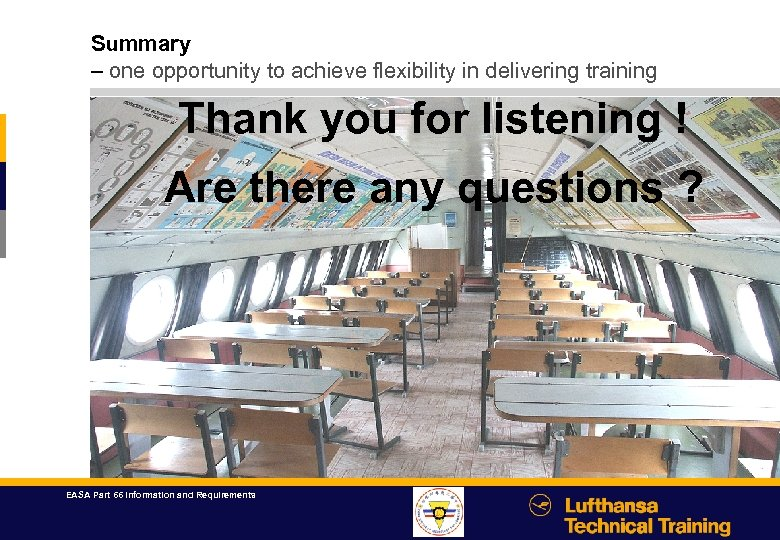 Summary – one opportunity to achieve flexibility in delivering training Thank you for listening