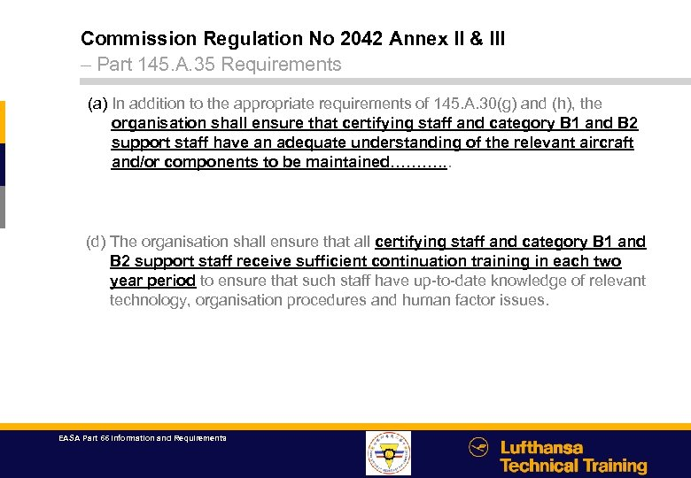 Commission Regulation No 2042 Annex II & III – Part 145. A. 35 Requirements
