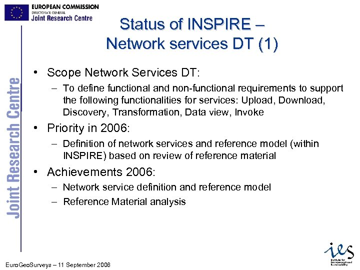 Status of INSPIRE – Network services DT (1) • Scope Network Services DT: –
