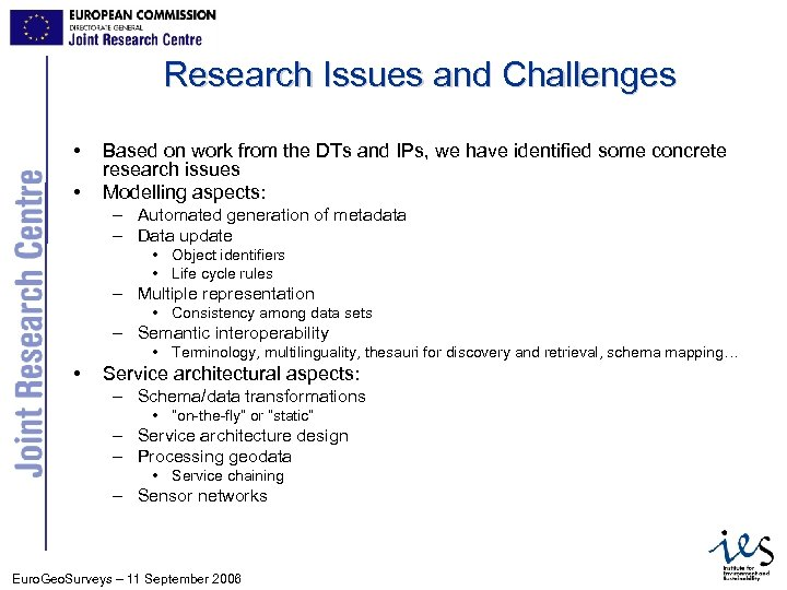 Research Issues and Challenges • • Based on work from the DTs and IPs,