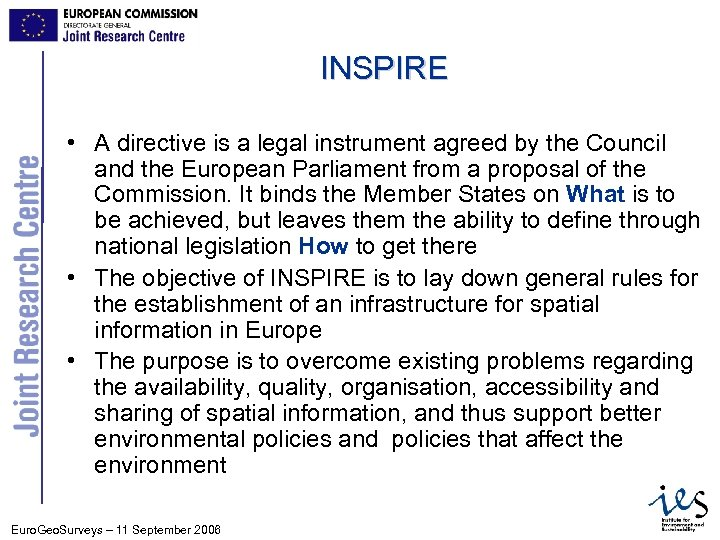 INSPIRE • A directive is a legal instrument agreed by the Council and the
