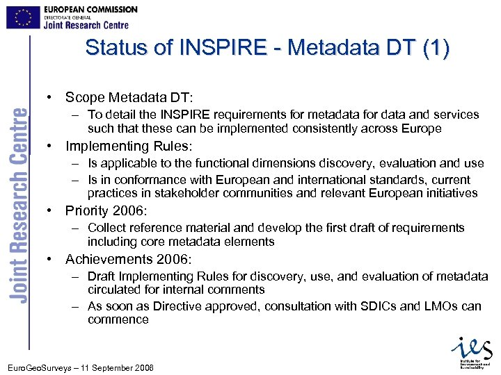 Status of INSPIRE - Metadata DT (1) • Scope Metadata DT: – To detail