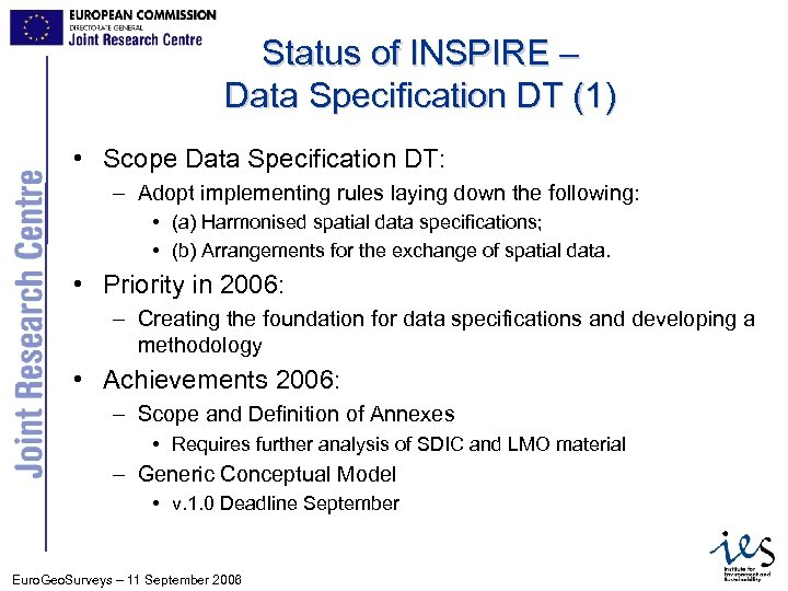 Status of INSPIRE – Data Specification DT (1) • Scope Data Specification DT: –