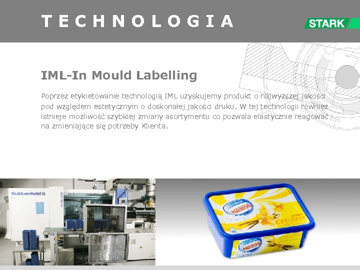 T E C H N O L O G I A IML-In Mould Labelling