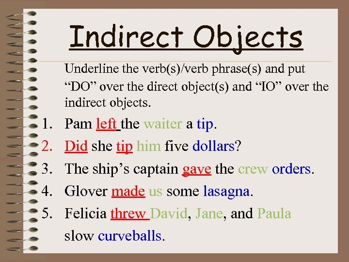 """Indirect Objects Underline the verb(s)/verb phrase(s) and put """"DO"""" over the direct object(s) and"""