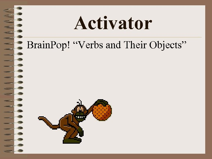 "Activator Brain. Pop! ""Verbs and Their Objects"""