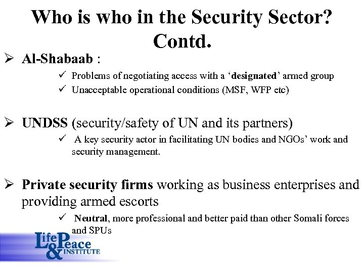 Who is who in the Security Sector? Contd. Ø Al-Shabaab : ü Problems of