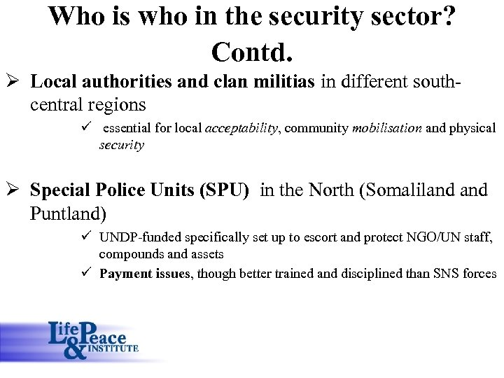 Who is who in the security sector? Contd. Ø Local authorities and clan militias