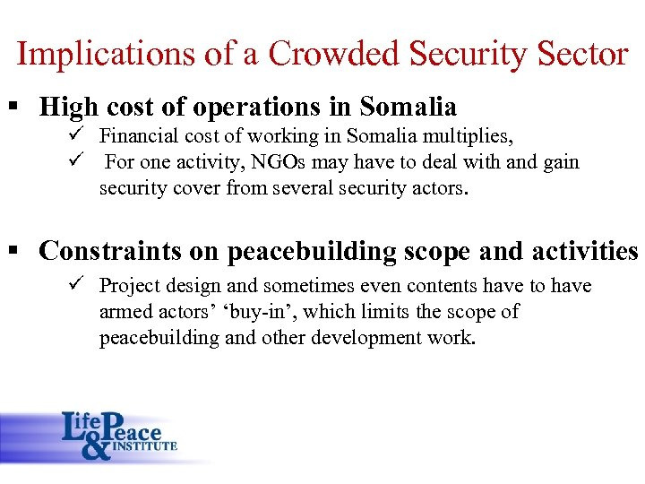 Implications of a Crowded Security Sector § High cost of operations in Somalia ü