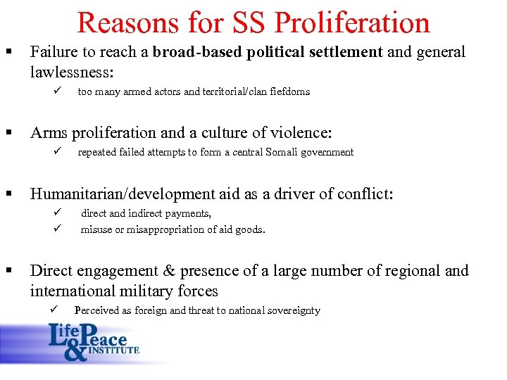 Reasons for SS Proliferation § Failure to reach a broad-based political settlement and general