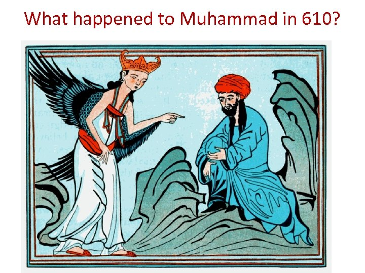 What happened to Muhammad in 610?