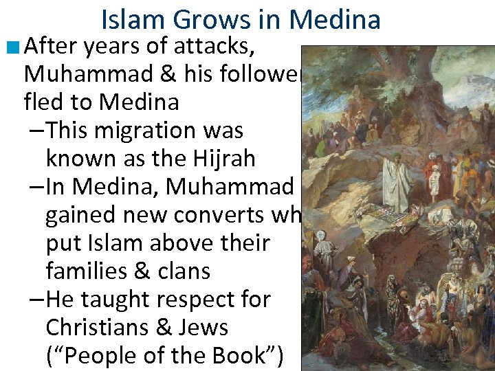 Islam Grows in Medina ■ After years of attacks, Muhammad & his followers fled