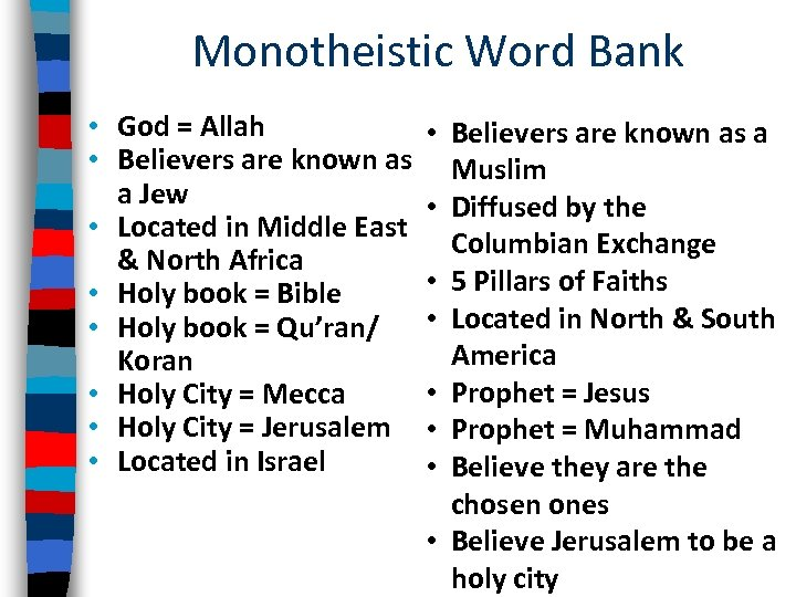 Monotheistic Word Bank • God = Allah • Believers are known as a Jew