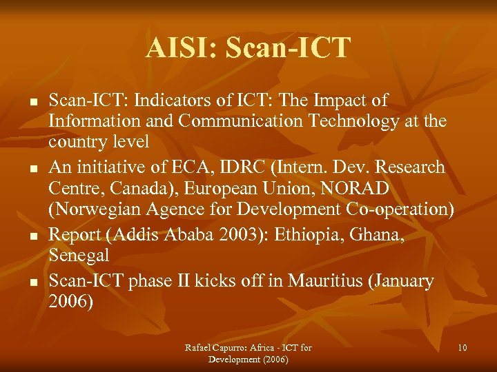 AISI: Scan-ICT n n Scan-ICT: Indicators of ICT: The Impact of Information and Communication