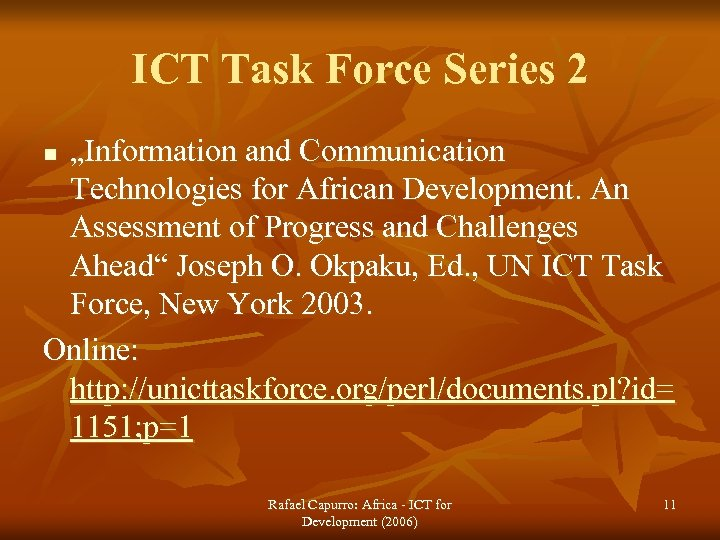 """ICT Task Force Series 2 """"Information and Communication Technologies for African Development. An Assessment"""