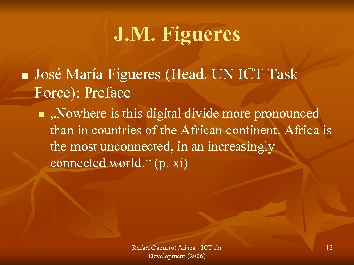 J. M. Figueres n José María Figueres (Head, UN ICT Task Force): Preface n