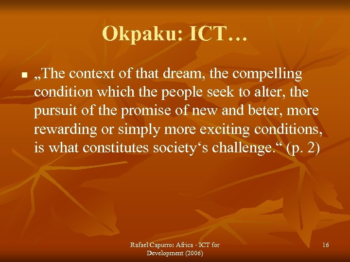 """Okpaku: ICT… n """"The context of that dream, the compelling condition which the people"""
