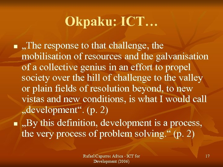 """Okpaku: ICT… n n """"The response to that challenge, the mobilisation of resources and"""