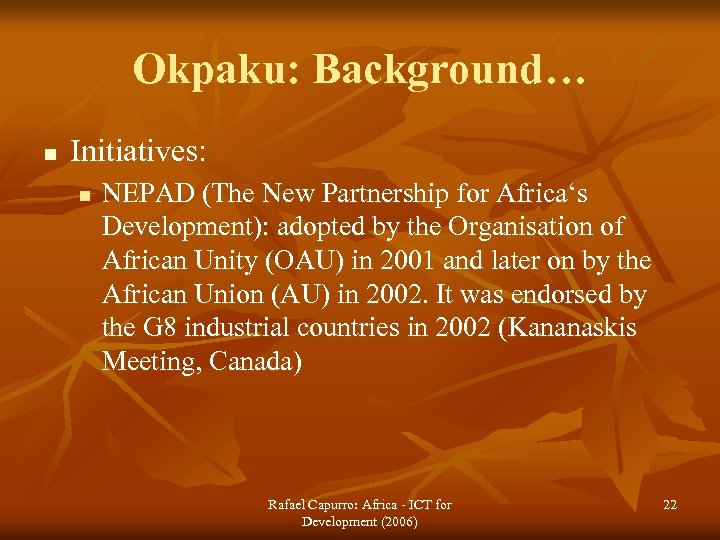 Okpaku: Background… n Initiatives: n NEPAD (The New Partnership for Africa's Development): adopted by