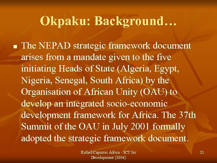 Okpaku: Background… n The NEPAD strategic framework document arises from a mandate given to