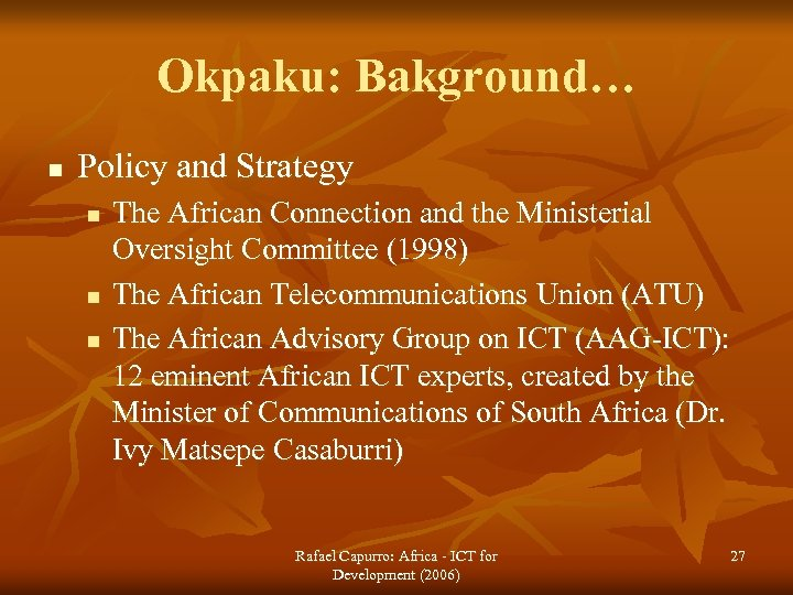 Okpaku: Bakground… n Policy and Strategy n n n The African Connection and the