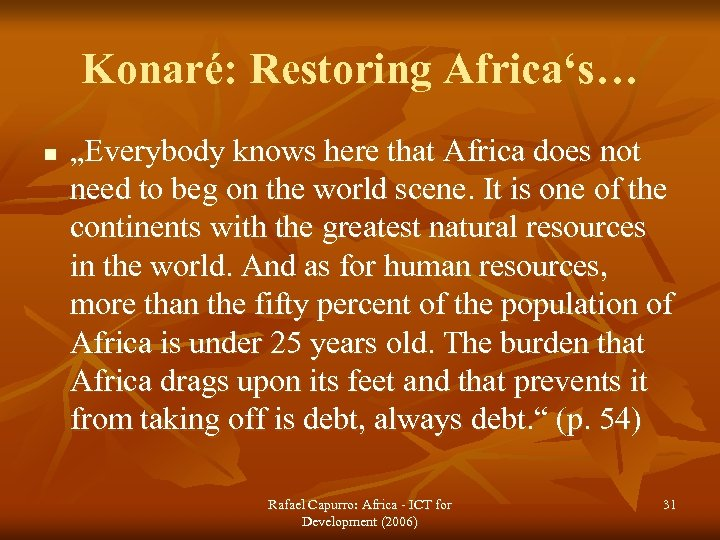 """Konaré: Restoring Africa's… n """"Everybody knows here that Africa does not need to beg"""