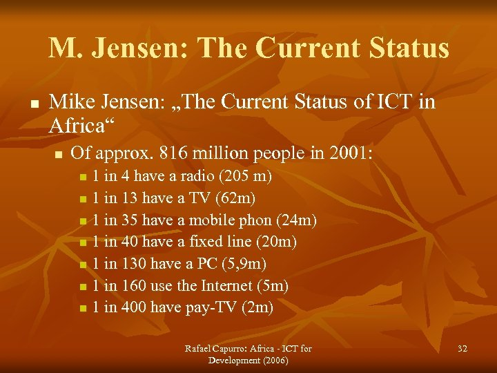 """M. Jensen: The Current Status n Mike Jensen: """"The Current Status of ICT in"""