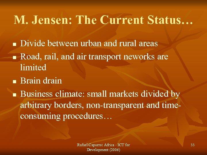 M. Jensen: The Current Status… n n Divide between urban and rural areas Road,
