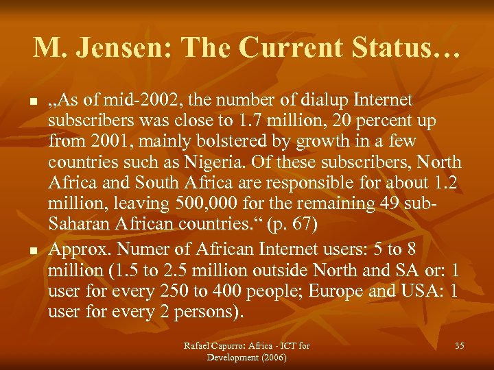 """M. Jensen: The Current Status… n n """"As of mid-2002, the number of dialup"""