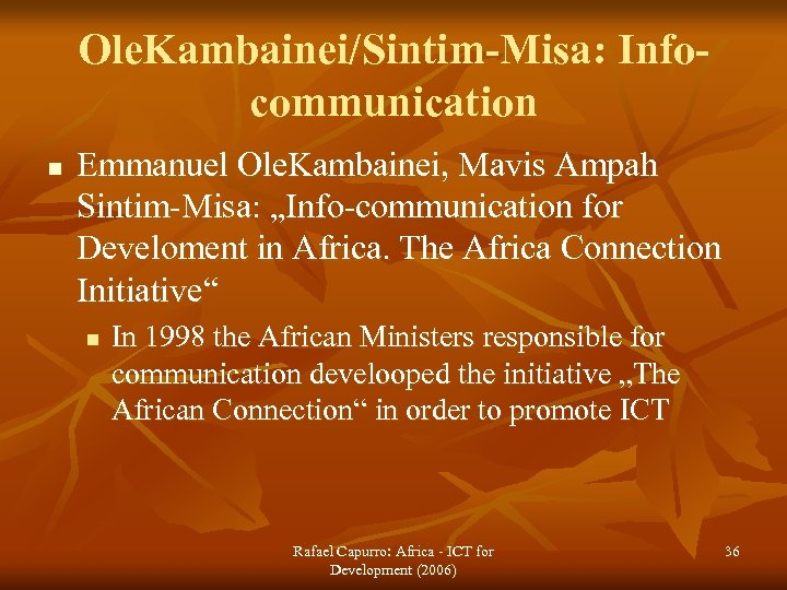 "Ole. Kambainei/Sintim-Misa: Infocommunication n Emmanuel Ole. Kambainei, Mavis Ampah Sintim-Misa: ""Info-communication for Develoment in"