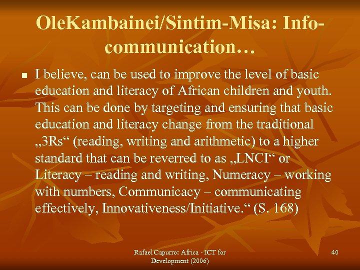 Ole. Kambainei/Sintim-Misa: Infocommunication… n I believe, can be used to improve the level of