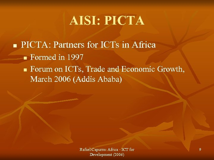 AISI: PICTA n PICTA: Partners for ICTs in Africa n n Formed in 1997