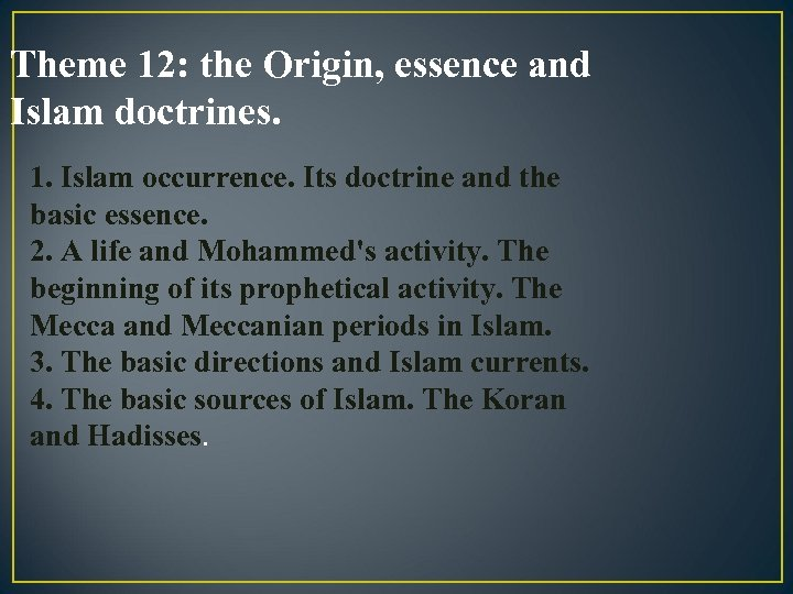 Theme 12: the Origin, essence and Islam doctrines. 1. Islam occurrence. Its doctrine and