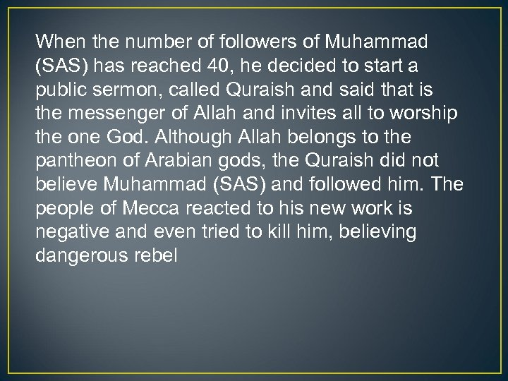 When the number of followers of Muhammad (SAS) has reached 40, he decided to