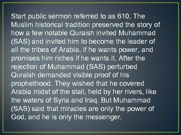Start public sermon referred to as 610, The Muslim historical tradition preserved the story