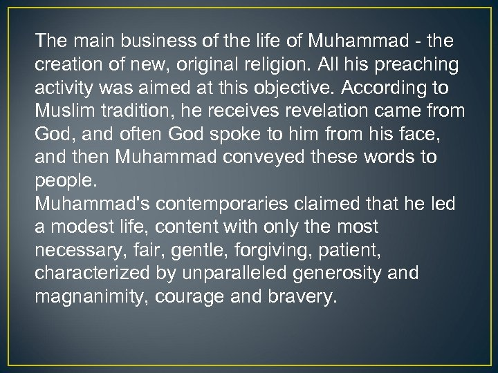 The main business of the life of Muhammad - the creation of new, original