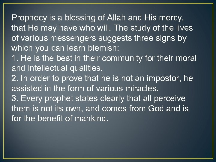 Prophecy is a blessing of Allah and His mercy, that He may have who
