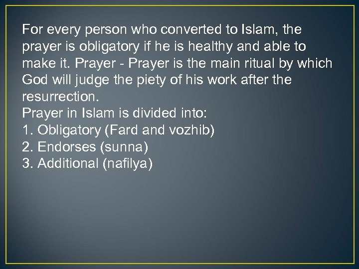 For every person who converted to Islam, the prayer is obligatory if he is