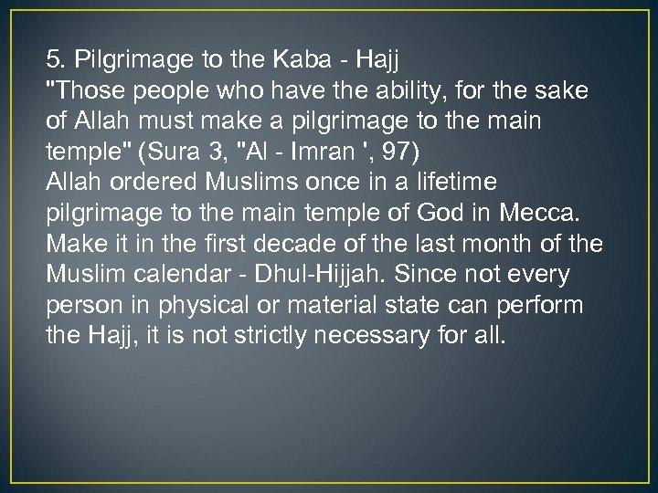 5. Pilgrimage to the Kaba - Hajj