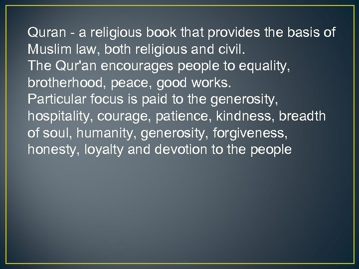 Quran - a religious book that provides the basis of Muslim law, both religious